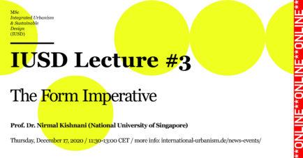IUSD Lecture #3 / The Form Imperative / Prof. Dr. Nirmal Kishnani, National University of Singapore