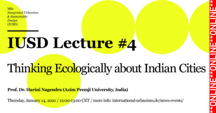IUSD Lecture #4 / Prof. Dr. Harini Nagendra, Azim Premji University, India
